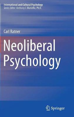 Neoliberal Psychology - International and Cultural Psychology (Hardback)