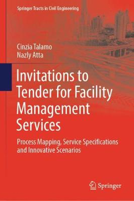Invitations to Tender for Facility Management Services: Process Mapping, Service Specifications and Innovative Scenarios - Springer Tracts in Civil Engineering (Hardback)