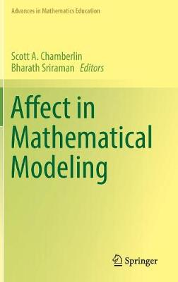 Affect in Mathematical Modeling - Advances in Mathematics Education (Hardback)