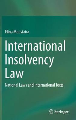 International Insolvency Law: National Laws and International Texts (Hardback)