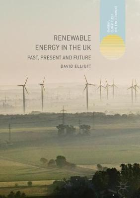 Renewable Energy in the UK: Past, Present and Future - Energy, Climate and the Environment (Hardback)