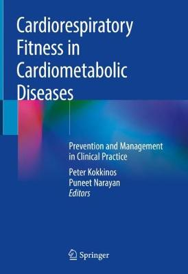 Cardiorespiratory Fitness in Cardiometabolic Diseases: Prevention and Management in Clinical Practice (Hardback)