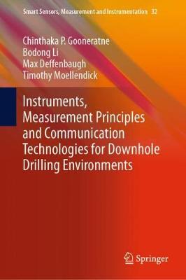 Instruments, Measurement Principles and Communication Technologies for Downhole Drilling Environments - Smart Sensors, Measurement and Instrumentation 32 (Hardback)