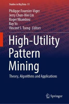 High-Utility Pattern Mining: Theory, Algorithms and Applications - Studies in Big Data 51 (Hardback)