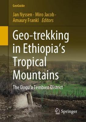 Geo-trekking in Ethiopia's Tropical Mountains: The Dogu'a Tembien District - GeoGuide (Paperback)