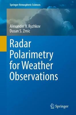 Radar Polarimetry for Weather Observations - Springer Atmospheric Sciences (Hardback)