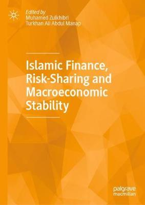 Islamic Finance, Risk-Sharing and Macroeconomic Stability (Hardback)