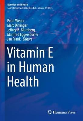 Vitamin E in Human Health - Nutrition and Health (Hardback)