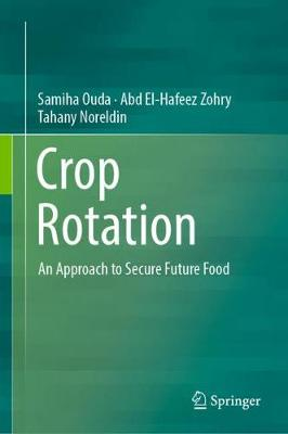 Crop Rotation: An Approach to Secure Future Food (Hardback)