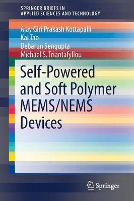 Self-Powered and Soft Polymer MEMS/NEMS Devices - SpringerBriefs in Applied Sciences and Technology (Paperback)