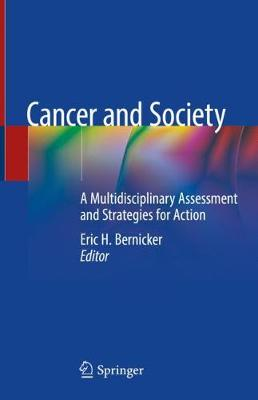 Cancer and Society: A Multidisciplinary Assessment and Strategies for Action (Hardback)