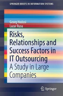 Risks, Relationships and Success Factors in IT Outsourcing: A Study in Large Companies - SpringerBriefs in Information Systems (Paperback)