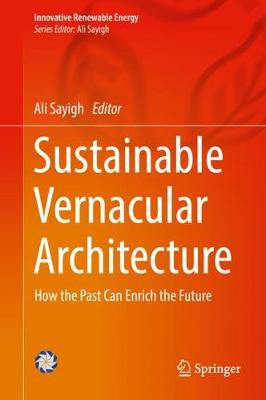 Sustainable Vernacular Architecture: How the Past Can Enrich the Future - Innovative Renewable Energy (Hardback)