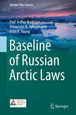 Baseline of Russian Arctic Laws - Springer Polar Sciences (Hardback)