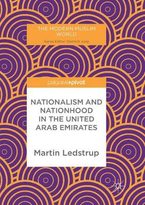 Nationalism and Nationhood in the United Arab Emirates - The Modern Muslim World (Paperback)