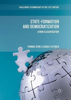 State-Formation and Democratization: A New Classification - Challenges to Democracy in the 21st Century (Paperback)