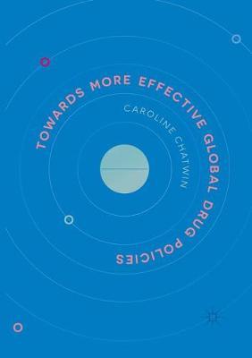 Towards More Effective Global Drug Policies (Paperback)