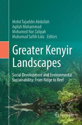 Greater Kenyir Landscapes: Social Development and Environmental Sustainability: From Ridge to Reef (Paperback)