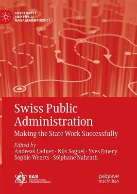 Swiss Public Administration: Making the State Work Successfully - Governance and Public Management (Paperback)