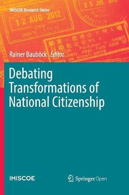 Debating Transformations of National Citizenship - IMISCOE Research Series (Paperback)