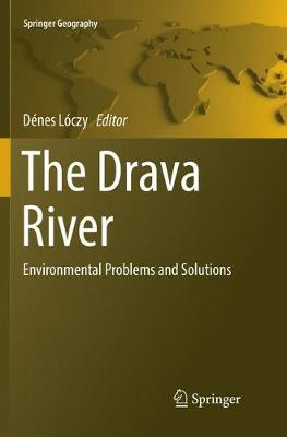 The Drava River: Environmental Problems and Solutions - Springer Geography (Paperback)