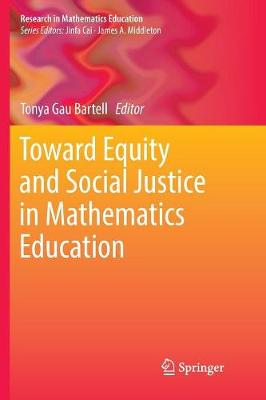 Toward Equity and Social Justice in Mathematics Education - Research in Mathematics Education (Paperback)