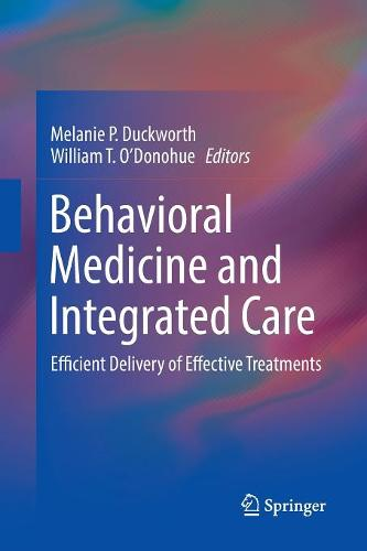 Behavioral Medicine and Integrated Care: Efficient Delivery of Effective Treatments (Paperback)
