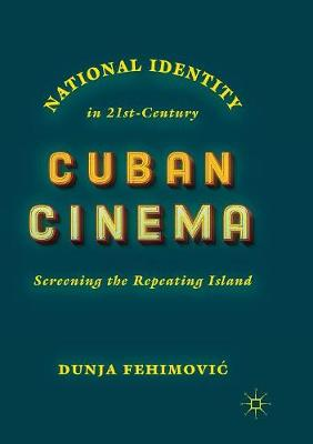National Identity in 21st-Century Cuban Cinema: Screening the Repeating Island (Paperback)