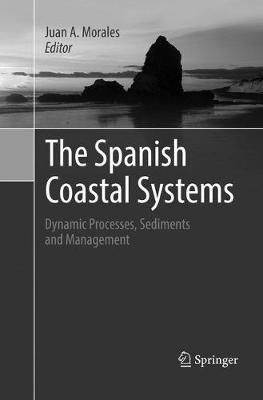 The Spanish Coastal Systems: Dynamic Processes, Sediments and Management (Paperback)