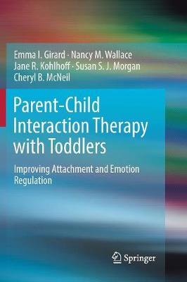 Parent-Child Interaction Therapy with Toddlers: Improving Attachment and Emotion Regulation (Paperback)