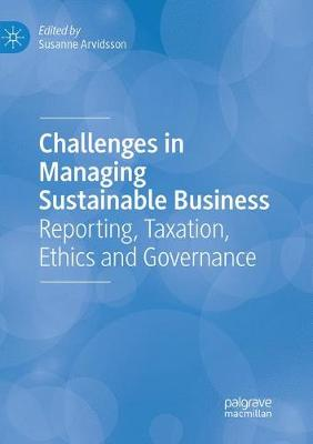 Challenges in Managing Sustainable Business: Reporting, Taxation, Ethics and Governance (Paperback)
