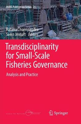 Transdisciplinarity for Small-Scale Fisheries Governance: Analysis and Practice - MARE Publication Series 21 (Paperback)