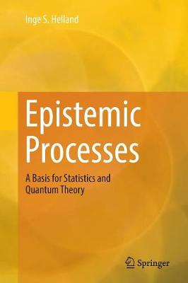 Epistemic Processes: A Basis for Statistics and Quantum Theory (Paperback)