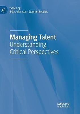 Managing Talent: Understanding Critical Perspectives (Paperback)