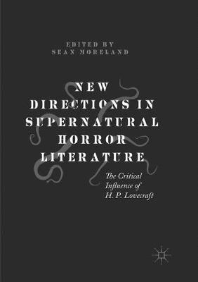 New Directions in Supernatural Horror Literature: The Critical Influence of H. P. Lovecraft (Paperback)