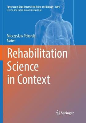 Rehabilitation Science in Context - Advances in Experimental Medicine and Biology 1096 (Paperback)