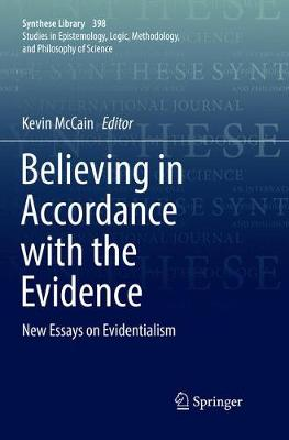 Believing in Accordance with the Evidence: New Essays on Evidentialism - Synthese Library 398 (Paperback)