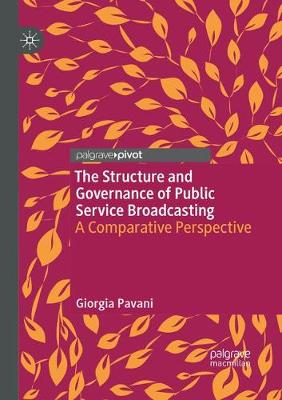 The Structure and Governance of Public Service Broadcasting: A Comparative Perspective (Paperback)