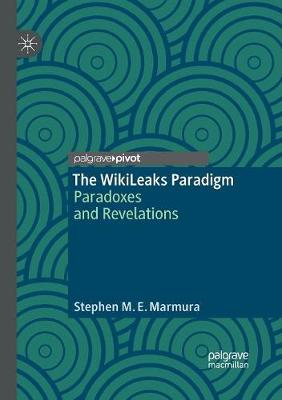 The WikiLeaks Paradigm: Paradoxes and Revelations (Paperback)