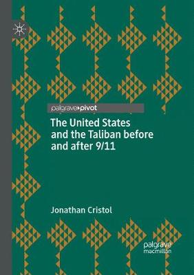 The United States and the Taliban before and after 9/11 (Paperback)