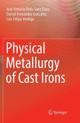 Physical Metallurgy of Cast Irons (Paperback)