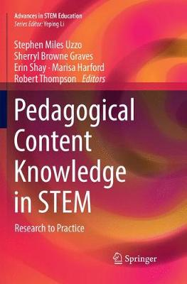 Pedagogical Content Knowledge in STEM: Research to Practice - Advances in STEM Education (Paperback)