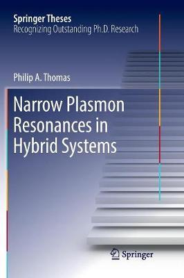 Narrow Plasmon Resonances in Hybrid Systems - Springer Theses (Paperback)