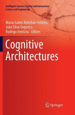 Cognitive Architectures - Intelligent Systems, Control and Automation: Science and Engineering 94 (Paperback)