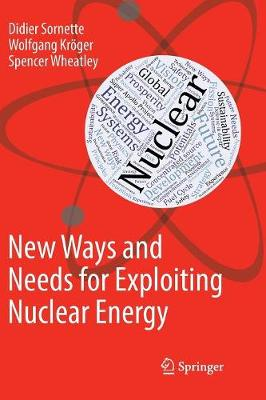 New Ways and Needs for Exploiting Nuclear Energy (Paperback)