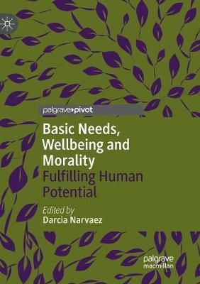 Basic Needs, Wellbeing and Morality: Fulfilling Human Potential (Paperback)