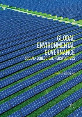 Global Environmental Governance: Social-Ecological Perspectives (Paperback)