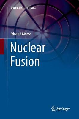 Nuclear Fusion - Graduate Texts in Physics (Paperback)
