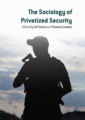 The Sociology of Privatized Security (Paperback)