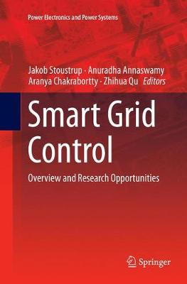 Smart Grid Control: Overview and Research Opportunities - Power Electronics and Power Systems (Paperback)